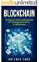 Blockchain: The Beginners Guide to Understanding the Technology Behind Bitcoin & Cryptocurrency (The Future of Money) (English Edition)