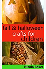 Fall and Halloween Crafts for Children Kindle Edition