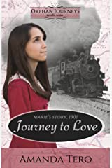 Journey to Love: Marie's Journey, 1901 (Orphan Journeys) Kindle Edition