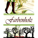 Farbenholz (Farbenwelt 2) (German Edition)