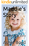 Maddie's Story: Based on true story