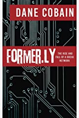 Former.ly: The Rise and Fall of a Social Network Kindle Edition