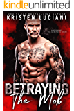 Betraying the Mob (The Mob Lust Series Book 3)