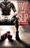 Pivot and Slip