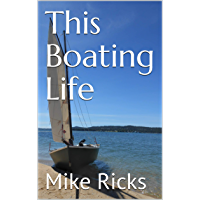 This Boating Life (English Edition)