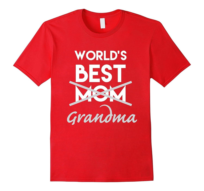 e4ca09126 Worlds Best Mom Grandma Shirt Funny Pregnancy Announcement-Vaci – Vaciuk