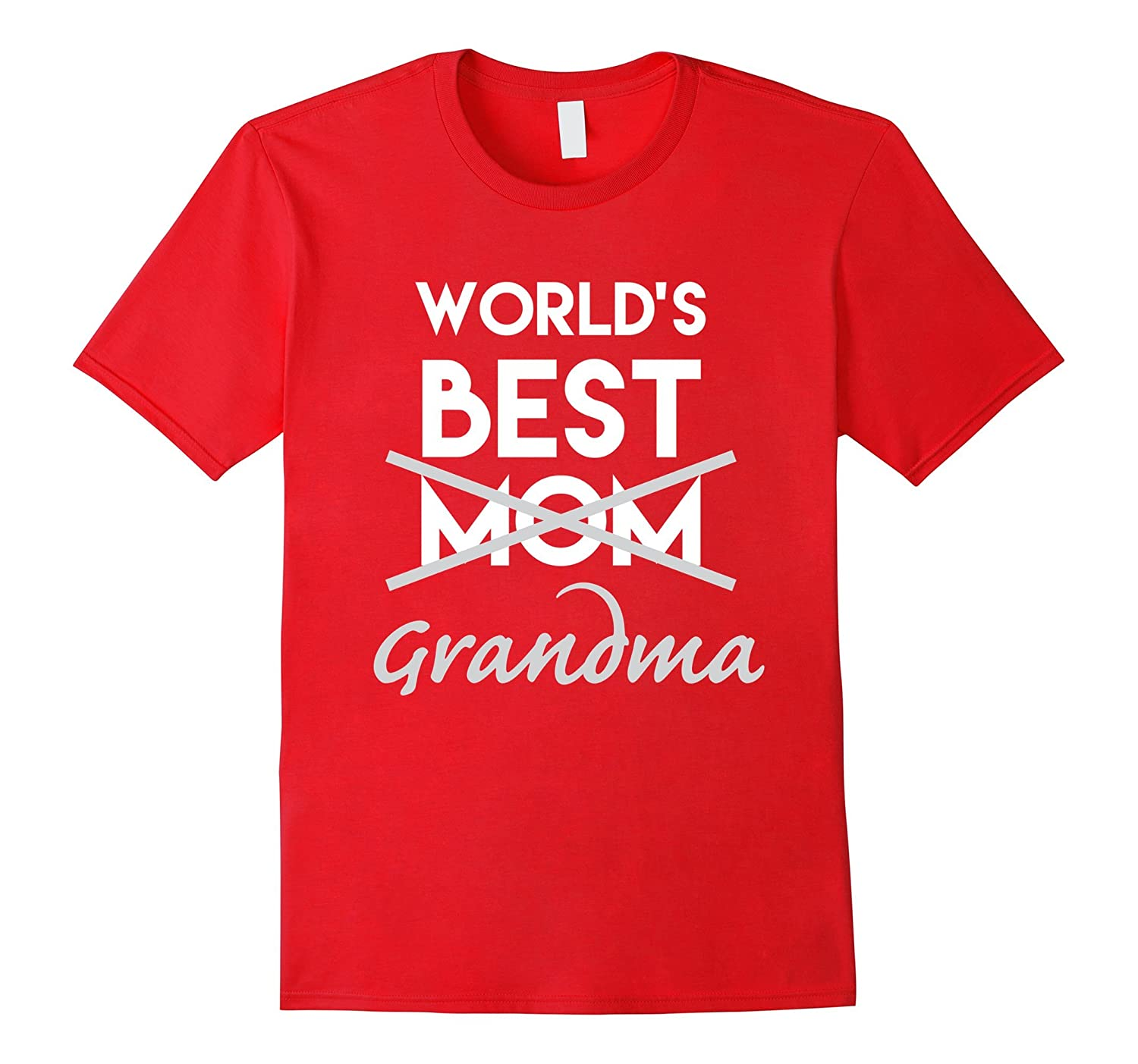 World's Best Mom Grandma Shirt, Funny Pregnancy Announcement-CL