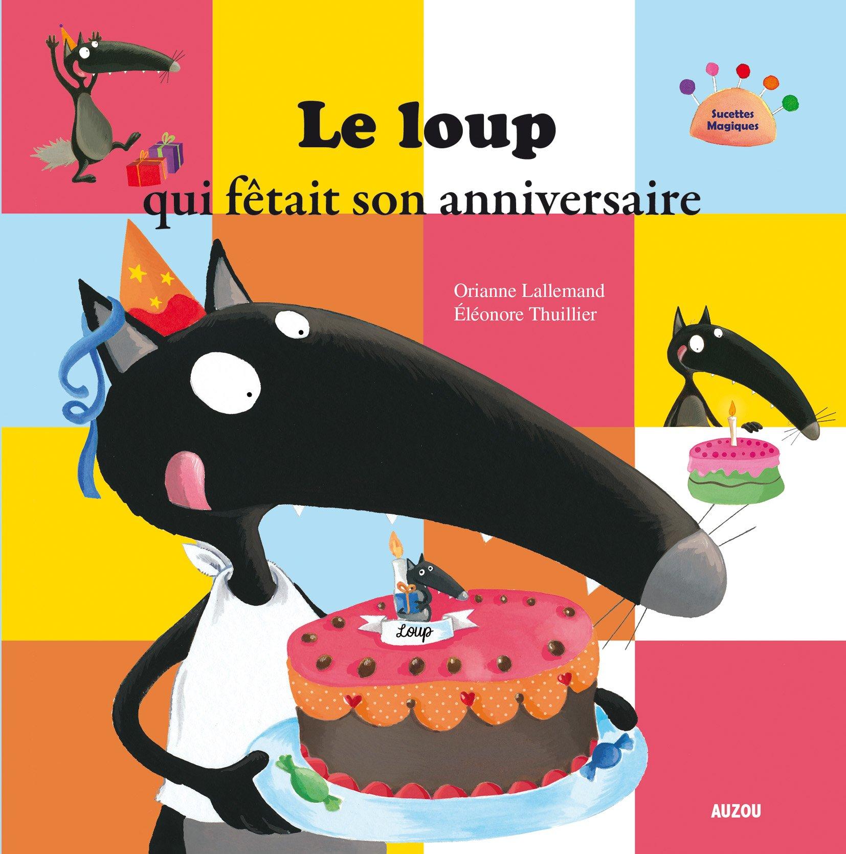 Le loup qui fêtait son anniversaire (Anglais) Album – 20 février 2014 Orianne Lallemand Auzou Editions 2733827219 FICTION / General