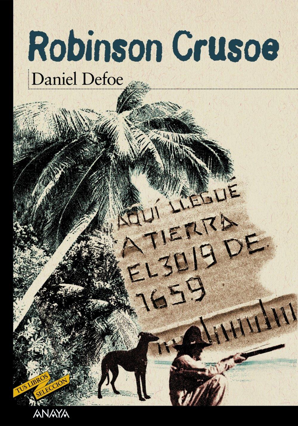 Robinson Crusoe (Clásicos - Tus Libros-Selección) Tapa blanda – 29 mar 2004 Daniel Defoe Enrique Flores Martha Eguía ANAYA INFANTIL Y JUVENIL