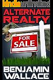 Alternate Realty: (A Short Story)