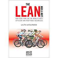 The Lean Law Firm: Run Your Firm like the World's Most Efficient and Profitable Businesses