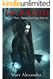 Sacrificed: A Cozy Witch Mystery Short Story Book Set