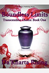 Boundless Limits: Transcendent Choice: Book One Kindle Edition