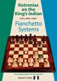 Kotronias on the King's Indian: Fianchetto Systems (Volume 1)