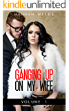 Ganging Up On My Wife: Volume 1