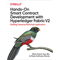 Hands-On Smart Contract Development with Hyperledger Fabric V2 (English Edition)