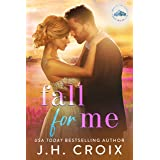 Fall For Me (Light My Fire Series Book 4)