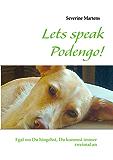 Lets speak Podengo!: Egal wo Du hingehst, Du kommst immer zweimal an