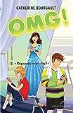 OMG ! 03 : « Réponds-moi vite ! » (Romans jeunesse) (French Edition)