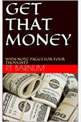GET THAT MONEY : WITH NOTE PAGES FOR YOUR THOUGHTS Kindle Edition