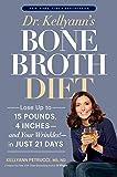 Dr. Kellyann's Bone Broth Diet: Lose Up to 15