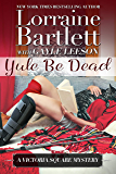 Yule Be Dead (The Victoria Square Mysteries Book 5)
