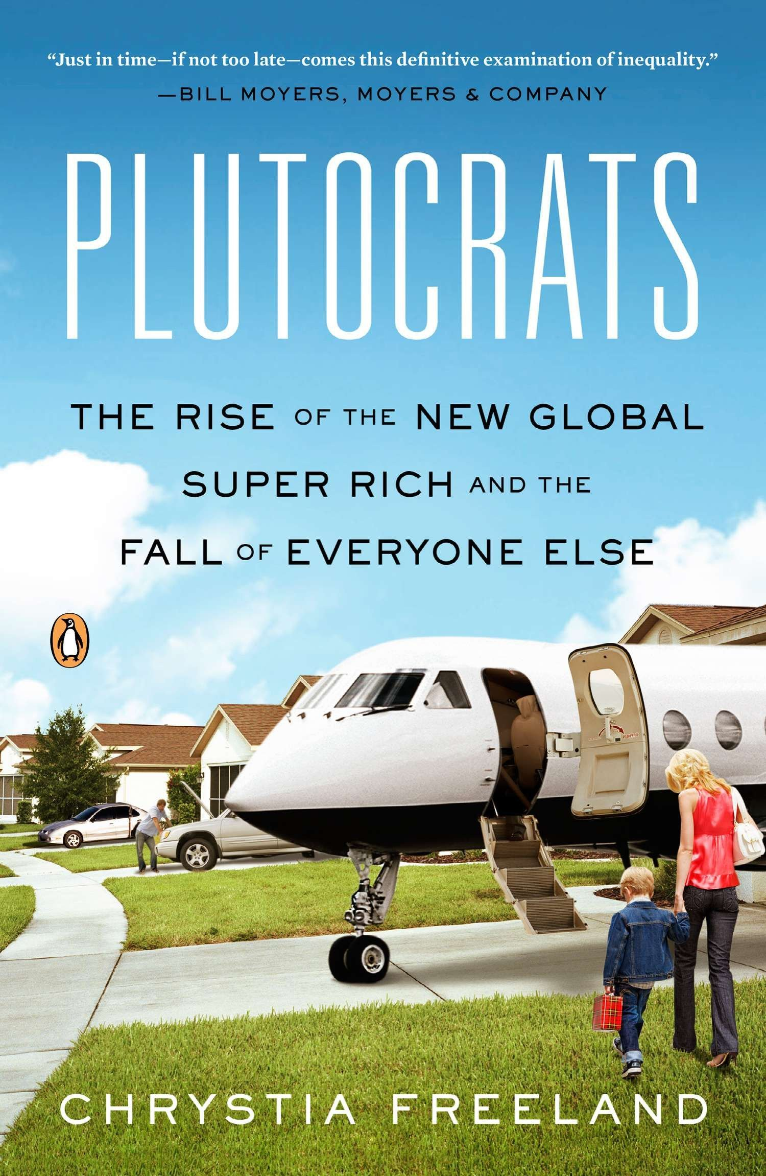 Read Online Plutocrats: The Rise of the New Global Super-Rich and the Fall of Everyone Else ebook