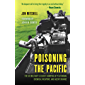 Poisoning the Pacific: The US Military's Secret Dumping of Plutonium, Chemical Weapons, and Agent Orange (Asia/Pacific…