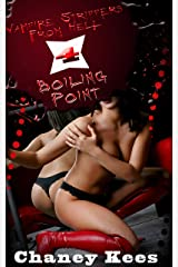 Vampire Strippers From Hell 4: Boiling Point Kindle Edition
