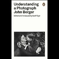 Understanding a Photograph (Penguin Modern Classics) book cover