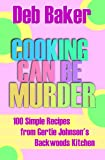Cooking Can Be Murder: A Companion Cookbook (A Gertie Johnson Murder Mystery)