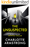 The Unsuspected: A fast-paced, gripping psychological thriller