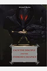 Zach the Disciple and the Android Carapace Kindle Edition