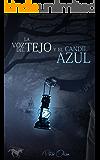 LA VOZ DEL TEJO y el CANDIL AZUL - 1ª Edición (Spanish Edition)