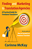 Finding and Marketing to Translation Agencies: A Practical Guide for Freelance Translators