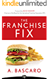 The Franchise Fix: The Business Systems Needed to Harness the Power of Your Franchise