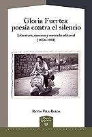 Gloria Fuertes  Poesía Contra El Silencio :