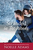 Stranded in the Woods (Holiday Acres Book 3)