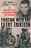 Fighting with the Filthy Thirteen: The World War II Story of Jack Womer—Ranger and Paratrooper