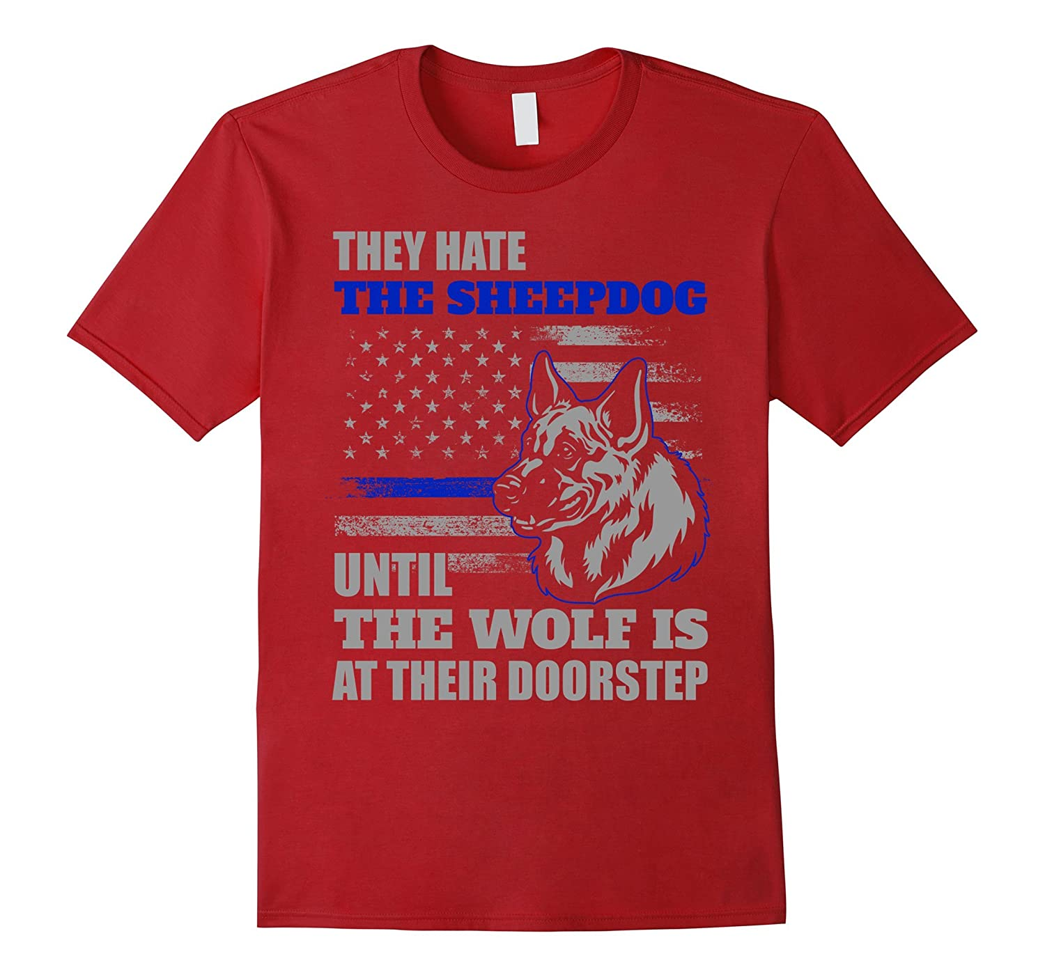 Thin Blue Line American/ Police shirt: THEY HATE SHEEPDOG-FL