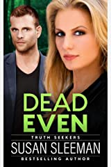 Dead Even: (Truth Seekers Book 6) Kindle Edition