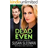 Dead Even: (Truth Seekers Book 6)