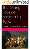 The Many Faces of Personality Type: The INTJ, ENTJ, INTP, and ENTP