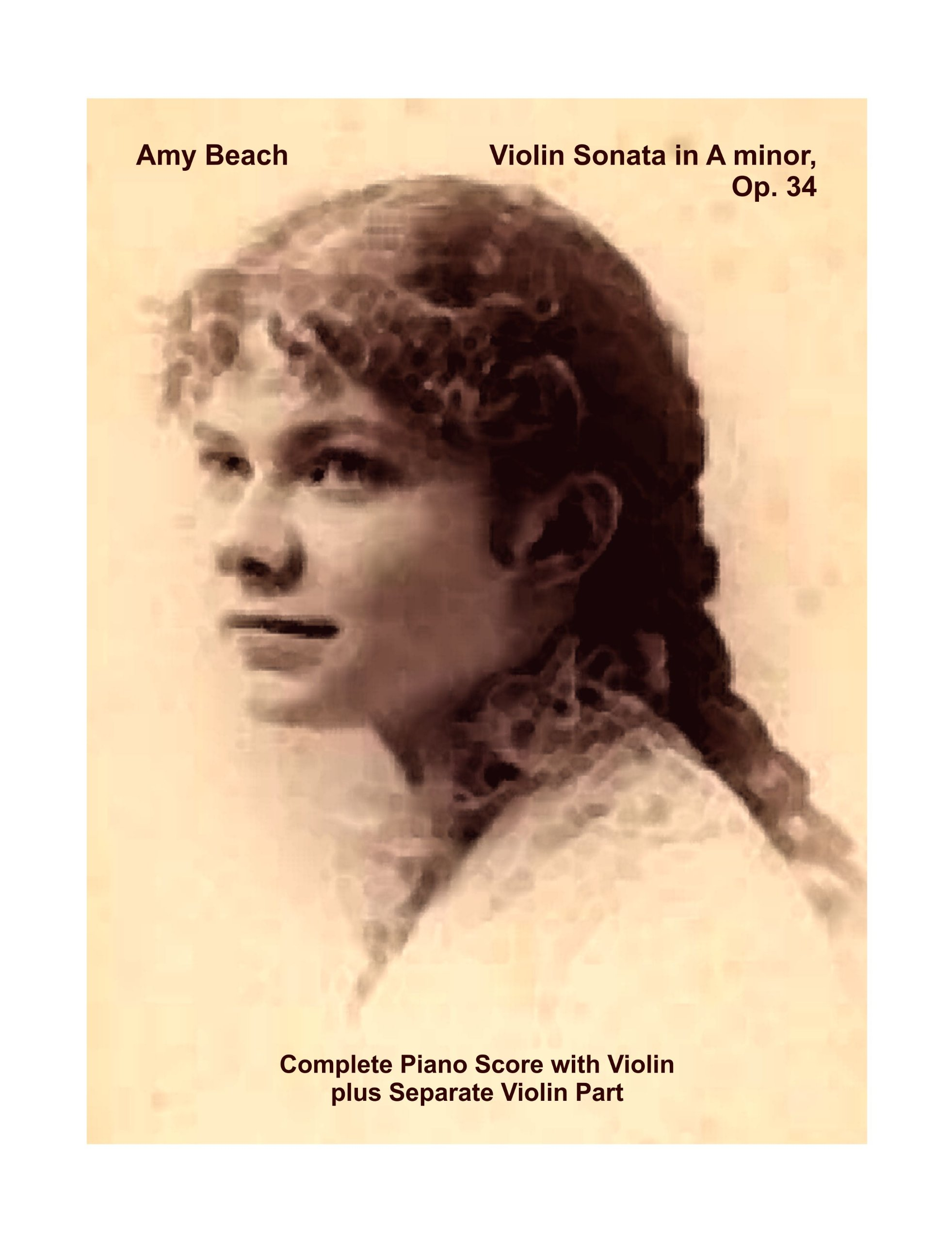 Download Violin Sonata in A minor, Op. 34 by Amy Beach Piano with Violin Score plus Violin Part. [Student Loose Leaf Facsimile Edition 2014. Re-Imaged from Original for Great Clarity.] ebook