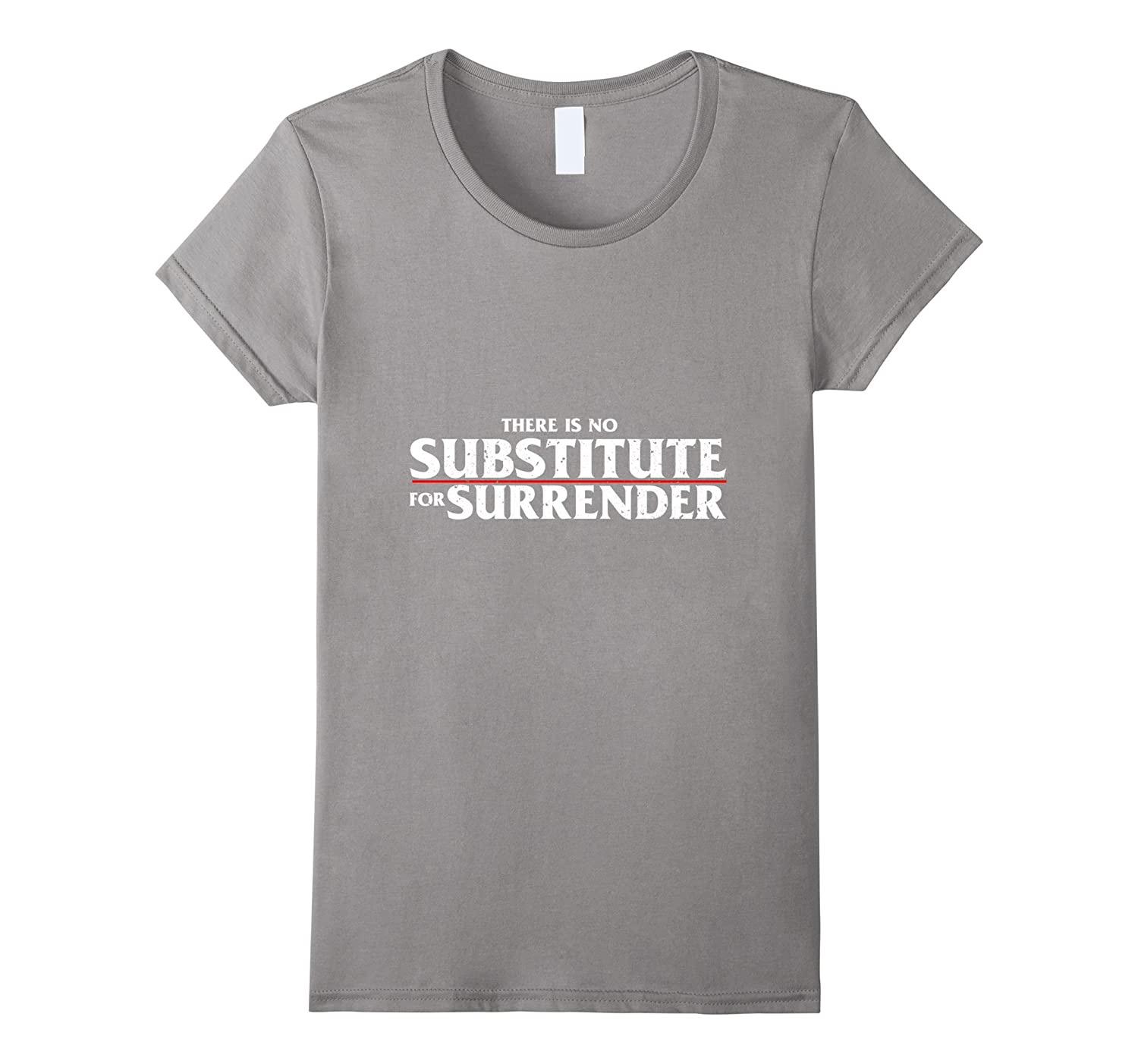 No Substitute For Surrender T Shirt Celebrate Recovery NA AA