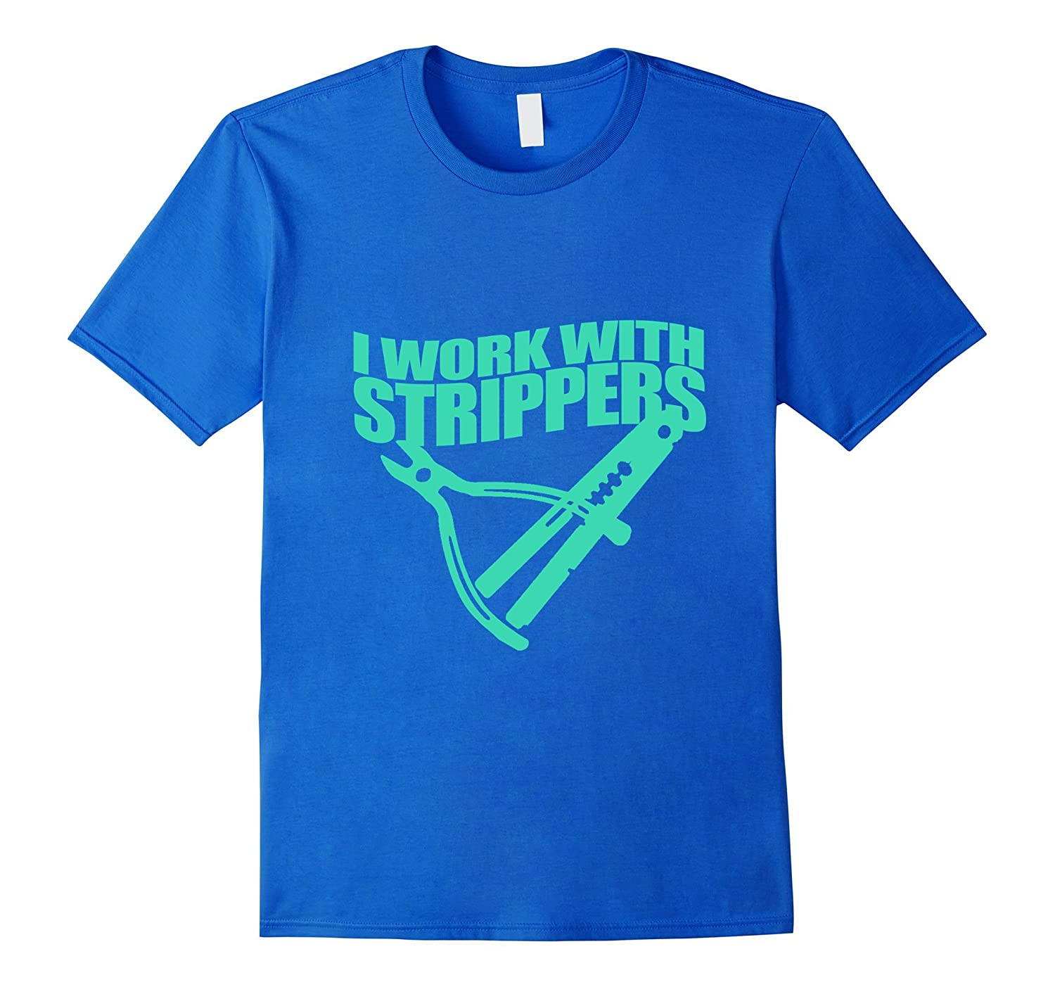 I Work With Strippers Funny Electrician T-Shirt-TH