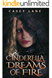 Cinderella Dreams of Fire (Fairy Tales Forever Book 1)