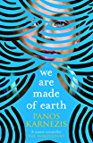 We Are Made of Earth