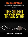 The Silent Track Star (Dallas O'Neil and the Baker Street Sports Club Book 7)