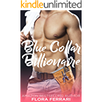 Blue Collar Billionaire: An Older Man Younger Woman Romance (A Man Who Knows What He Wants Book 73)